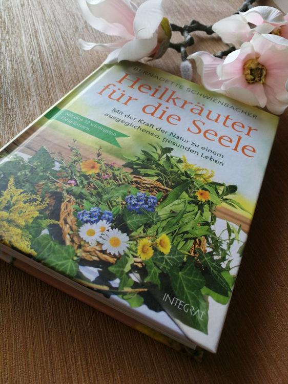 """""""Heilkräuter für die Seele"""" von Bernadette Schwienbacher"""