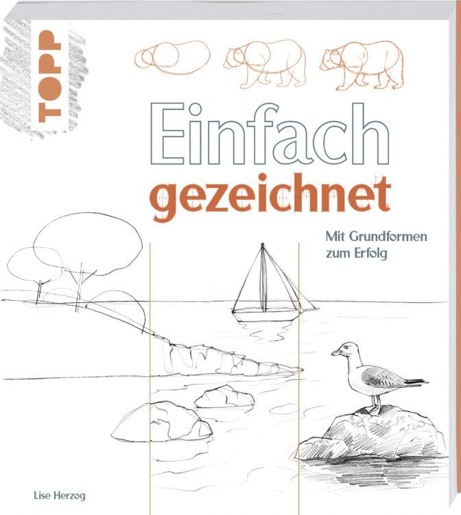 """""""Einfach gezeichnet – Mit Grundformen zum Erfolg"""" von Lise Herzog"""