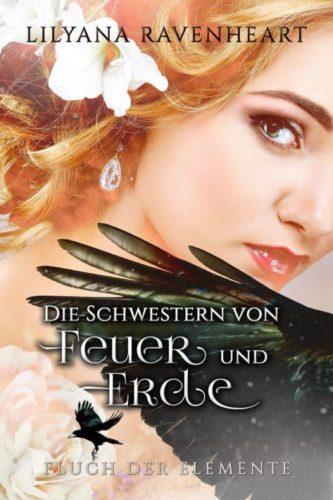 """""""Fluch der Elemente (1) – Die Schwestern von Feuer und Erde"""" von Lilyana Ravenheart"""