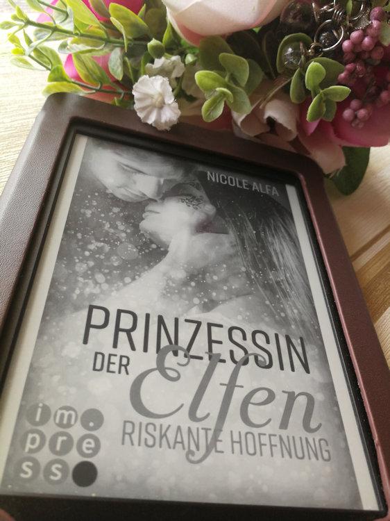 """""""Prinzessin der Elfen 2: Riskante Hoffnung"""" von Nicole Alfa"""
