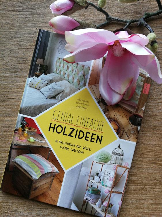 """Genial einfache Holzideen"" von Maud Vignane, Sarah El Karmiti, Julien Sirdey"