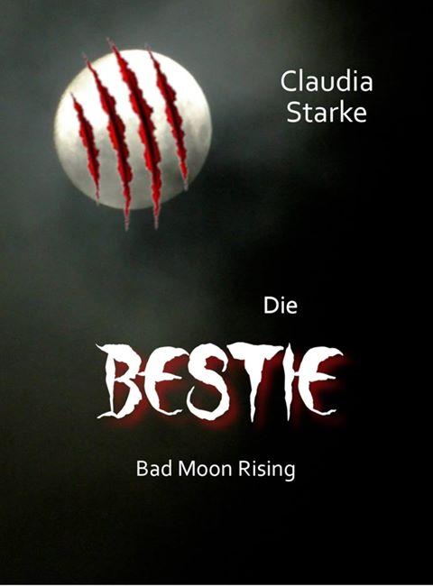 5 Facts about: Die Bestie – Bad Moon Rising von Claudia Starke