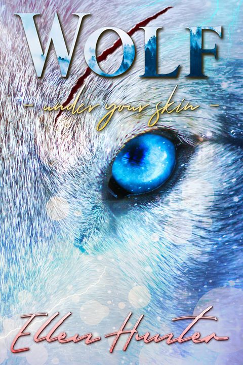 5 Facts about: Wolf – Under your Skin von Ellen Hunter