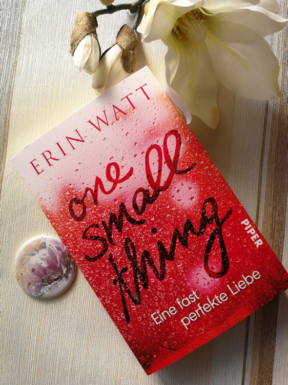 """""""One Small Thing – Eine fast perfekte Liebe"""" von Erin Watt"""
