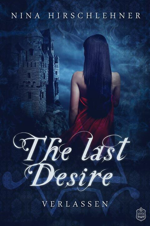 5 Facts about: The Last Desire von Nina Hirschlehner