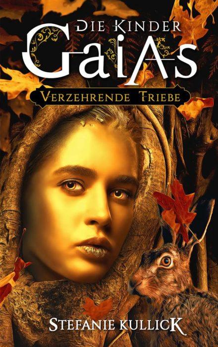 """5 Facts about…  """"Die Kinder Gaias (3) – Verzehrende Triebe"""" von Stefanie Kullick"""
