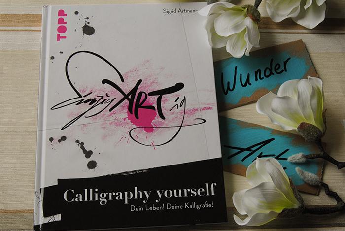 """""""Calligraphy yourself Dein Leben! Deine Kalligrafie"""" von Sigrid Artmann"""