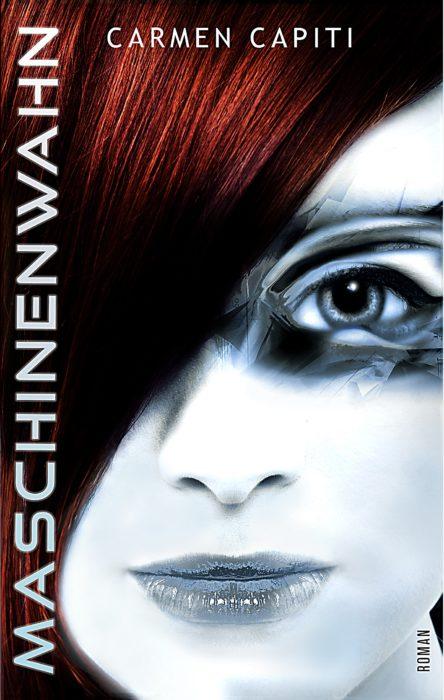 "5 Facts about ""Maschinen-Trilogie (1) – Maschinenwahn"" von Carmen Capiti"