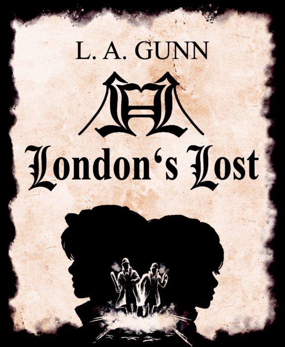 "5 Facts about ""London's Lost"" von L. A. Gunn"
