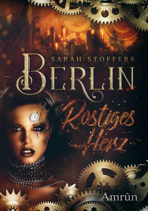 """5 Facts about """"Berlin: Rostiges Herz"""" von Sarah Stoffers"""