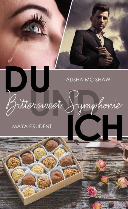 """5 Facts about """"Du und ich – Bittersweet Symphonie"""" von Alisha Mc Shaw, Maya Prudent – Alisha`s Fakten"""