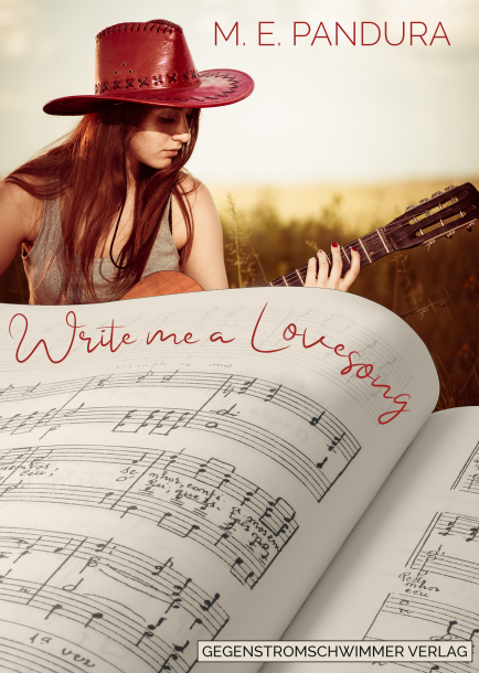 "5 Facts about ""Write me a Lovesong"" von M. E. Pandura"