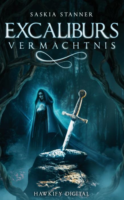"""5 Facts about """"Excaliburs Vermächtnis"""" von Saskia Stanner"""