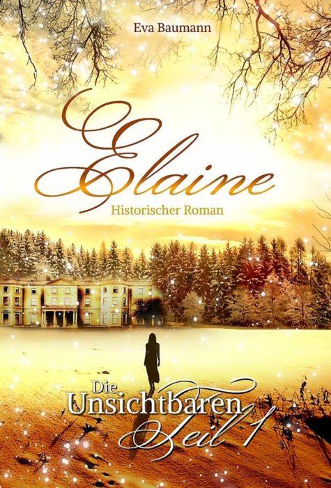 """5 Facts about """"Die Unsichtbaren 1: Elaine"""" von Eva Baumann"""