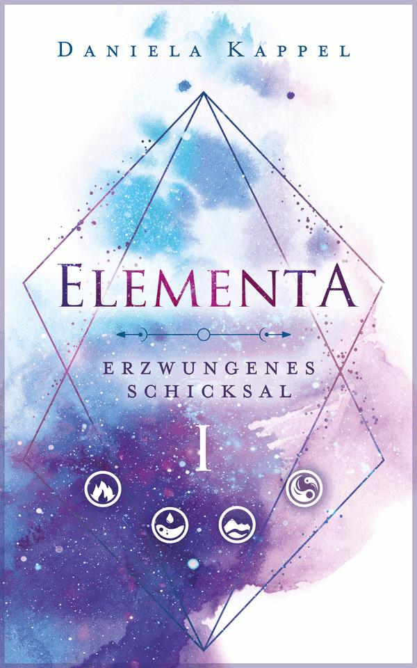 """5 Facts about """"Elementa 1: Erzwungenes Schicksal"""" von Daniela Kappel"""
