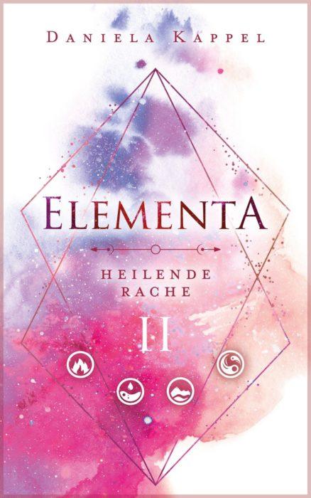 "5 Facts about ""Elementa 2: Heilende Rache"" von Daniela Kappel"