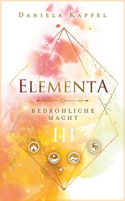 """5 Facts about """"Elementa 3: Bedrohliche Macht"""" von Daniela Kappel"""