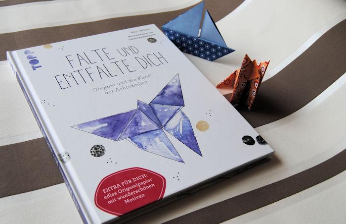 """""""Falte und Entfalte Dich: Origami und die Kunst der Achtsamkeit"""" von Rissa L. Wilhelmi, Isabelle Vandeplassche"""