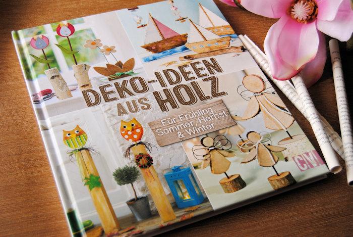 """""""Deko-Ideen aus Holz – Für Frühling, Sommer, Herbst & Winter"""""""