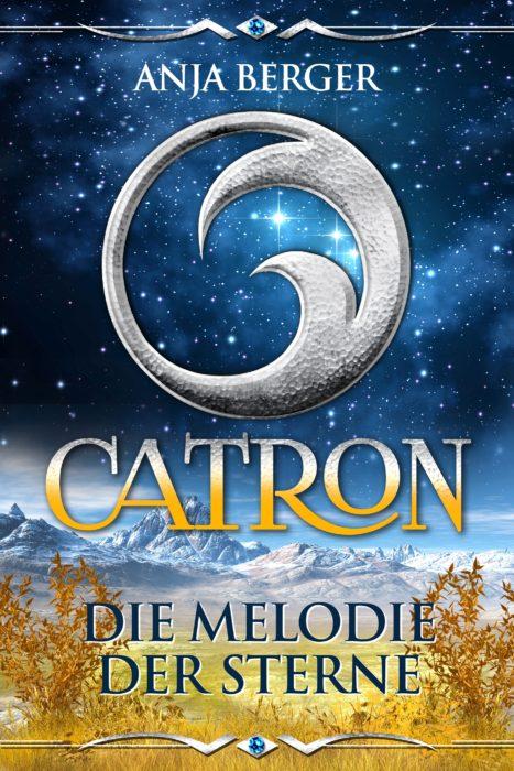 """5 Facts about """"Catron: Die Melodie der Sterne"""" von Anja Berger"""