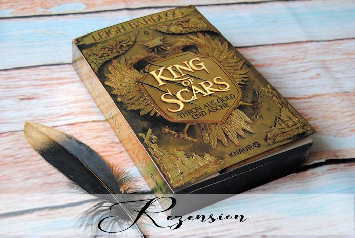 """""""Thron aus Gold und Asche 1: King of Scars"""" von Leigh Bardugo"""