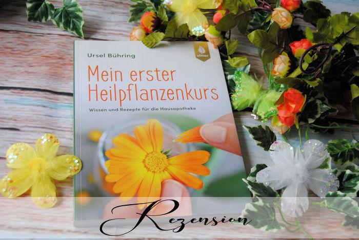 """""""Mein erster Heilpflanzen-Kurs"""" von Ursel Bühring"""