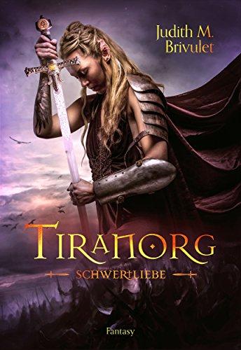 """5 Facts about """"Tiranorg 1: Schwertliebe"""" von Judith M. Brivulet"""