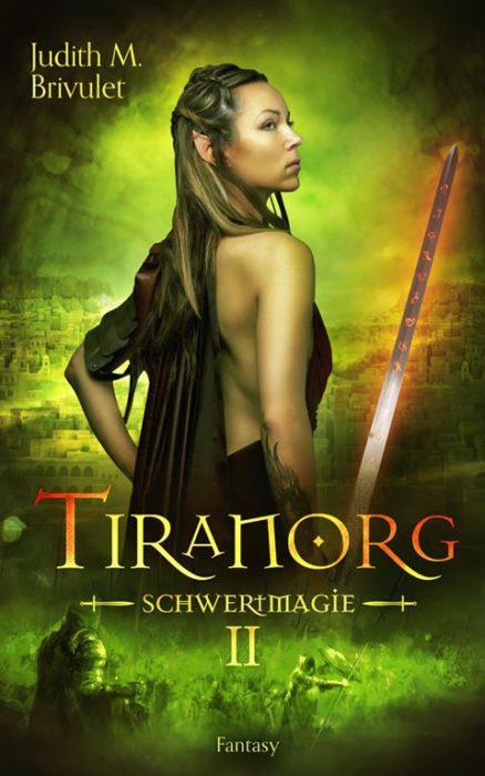 """5 Facts about """"Tiranorg 2: Schwertmagie"""" von Judith M. Brivulet"""