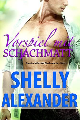 """5 Facts about """"Vorspiel mit Schachmatt"""" von Shelly Alexander"""