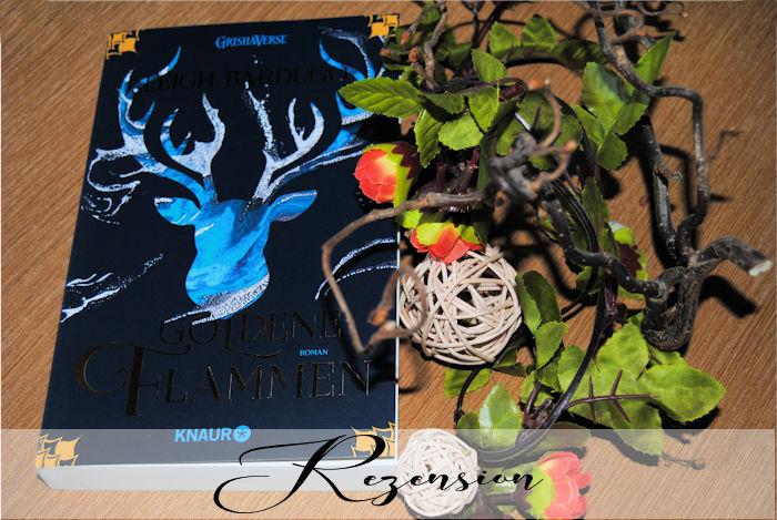 """""""Legenden der Grisha (1): Goldene Flammen"""" von Leigh Bardugo"""