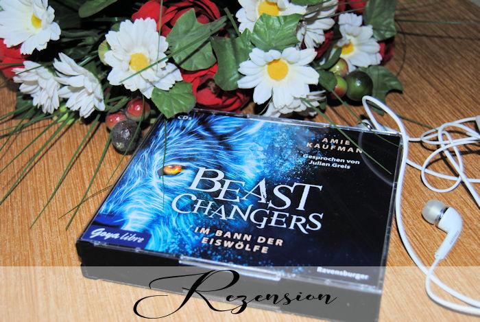 """""""Beast Changers. Im Bann der Eiswölfe"""" von Amie Kaufman"""