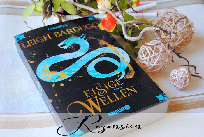"""""""Legenden der Grisha (2): Eisige Wellen"""" von Leigh Bardugo"""