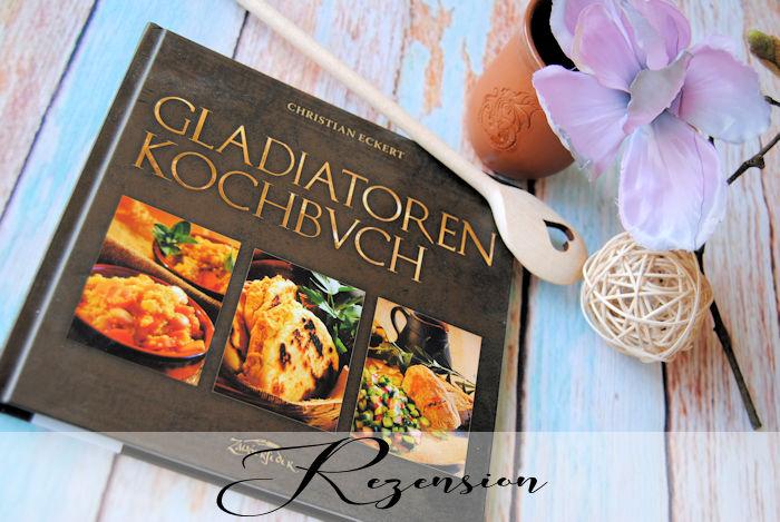 """""""Gladiatoren-Kochbuch"""" von Christian Eckert"""