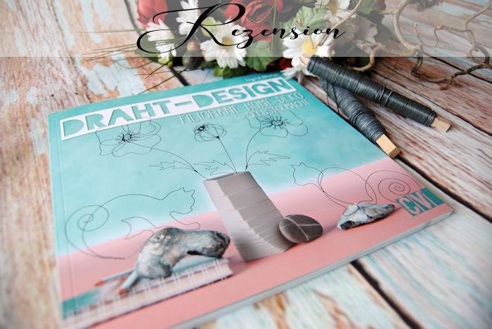 """""""Draht-Design – Filigrane Home-Deko selbstgemacht"""" von Ingrid Moras"""