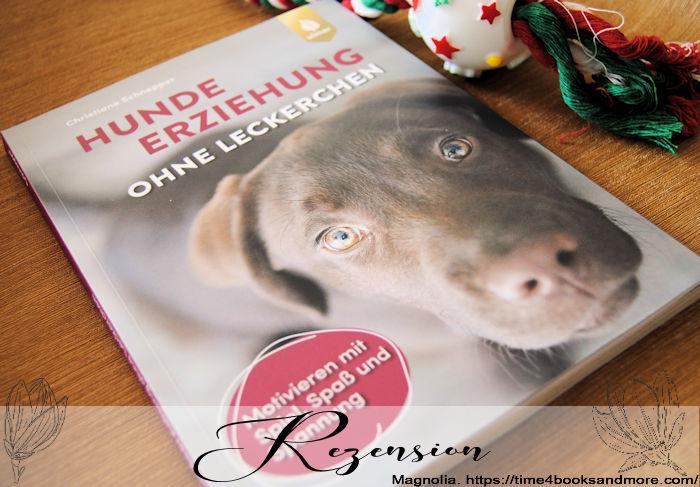 """""""Hundeerziehung ohne Leckerchen"""" von Christiane Schnepper"""