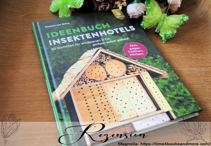 """""""Ideenbuch Insektenhotels"""" von Melanie von Orlow"""