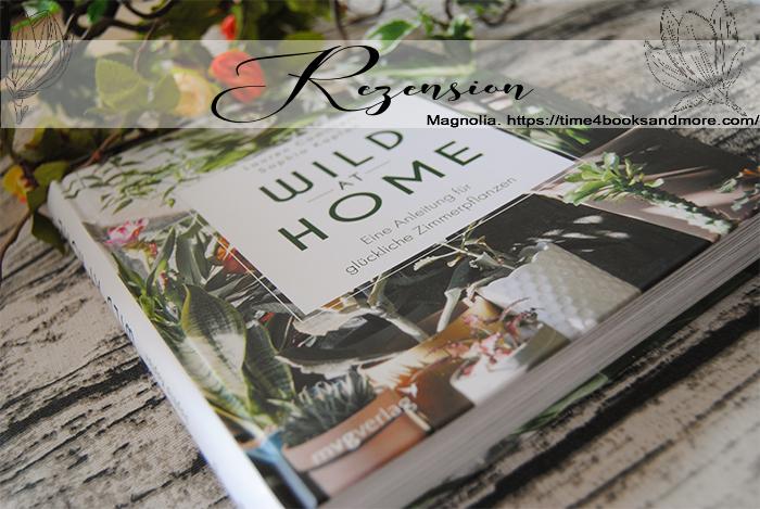 """""""Wild at Home Eine Anleitung für glückliche Zimmerpflanzen"""" von Lauren Camilleri, Sophia Kaplan"""