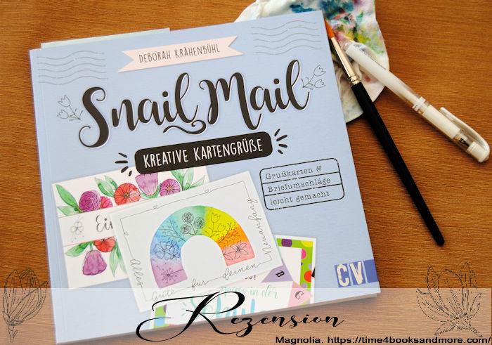 """""""Snail Mail – Kreative Kartengrüße Einladungen, Grußkarten, Briefumschläge – leicht gemacht"""" von Deborah Krähenbühl"""