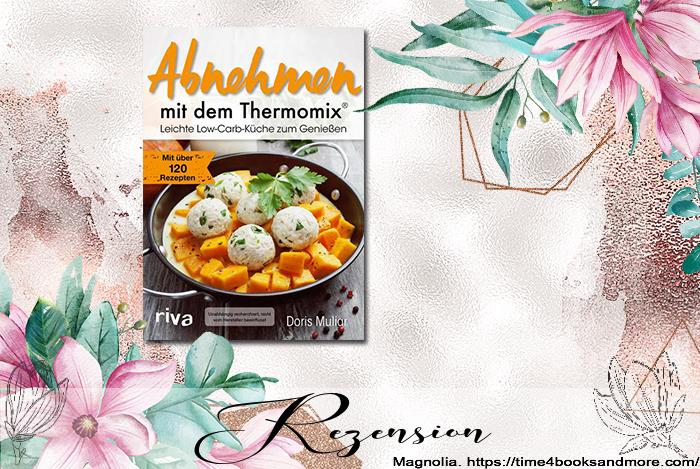 """""""Abnehmen mit dem Thermomix® – Leichte Low-Carb-Küche zum Genießen"""" von Doris Muliar"""
