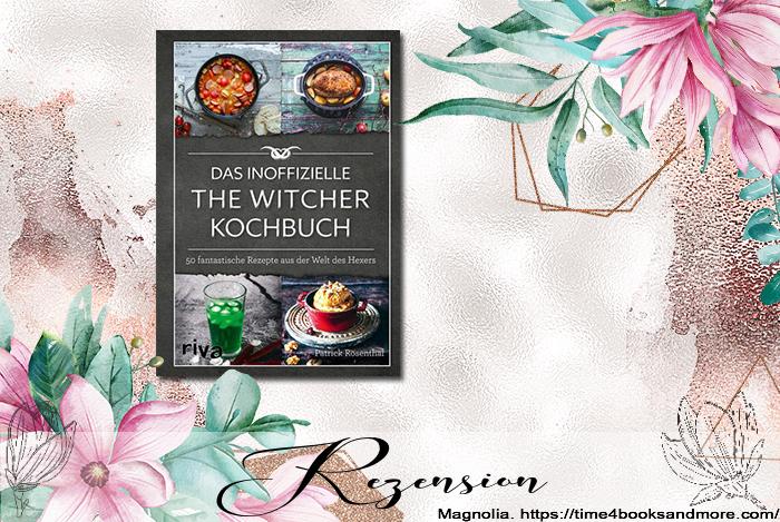 """""""Das inoffizielle The-Witcher-Kochbuch. 50 fantastische Rezepte aus der Welt des Hexers"""" von Patrick Rosenthal"""